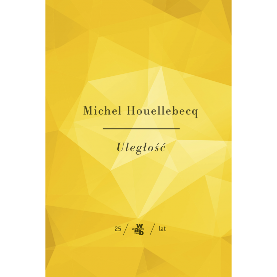 Książka Kolekcja Jubileuszowa W.A.B. Uległość Houellebecq Michel