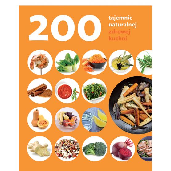 Książka 200 tajemnic naturalnej zdrowej kuchni Rodrigez Judith