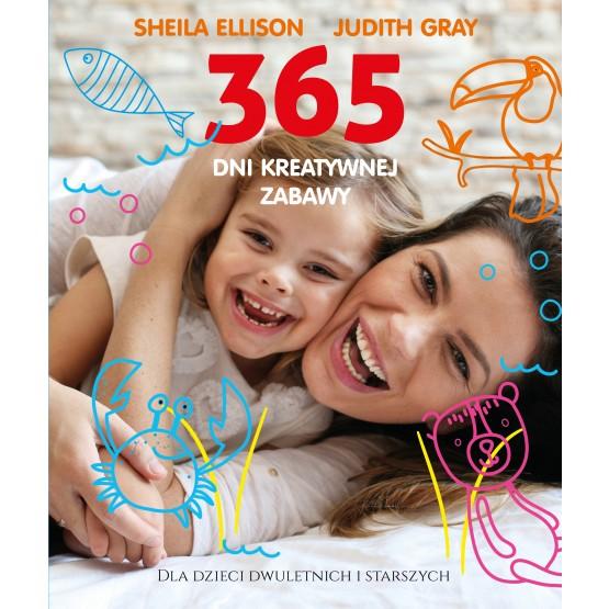 Książka 365 dni kreatywnej zabawy Ellison Sheila Gray Judith
