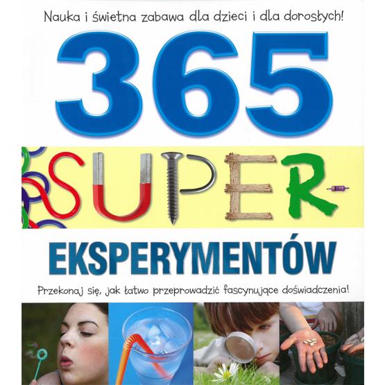 Książka 365 super-eksperymentów Praca zbiorowa