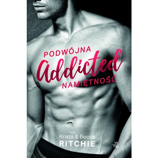 Książka Addicted. Podwójna namiętność. Tom 1 Ritchie Becca Ritchie Krista