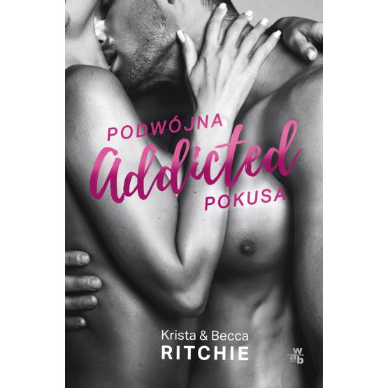Książka Addicted. Podwójna pokusa. Tom 2 Becca Ritchie Krista Ritchie