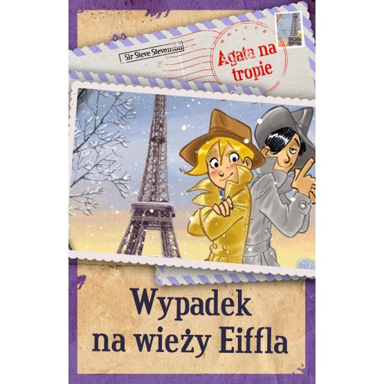 Książka Agata na tropie. Wypadek na wieży Eiffla Stevenson Steve Sir.