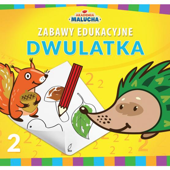 Książka Zabawy edukacyjne dwulatka. Akademia Malucha Praca zbiorowa