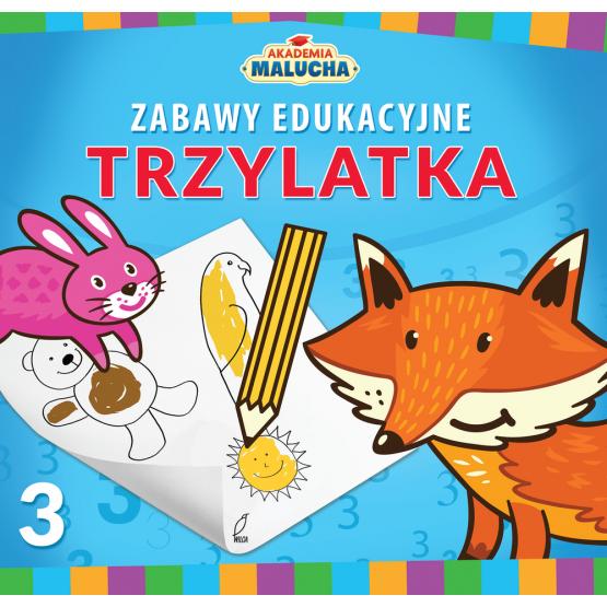Książka Zabawy edukacyjne trzylatka. Akademia Malucha Praca zbiorowa