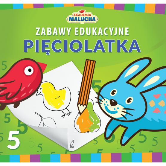 Książka Zabawy edukacyjne pięciolatka. Akademia Malucha Praca zbiorowa