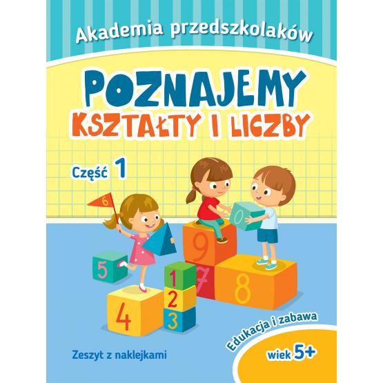 Książka Akademia przedszkolaka. Poznajemy kształty i liczby. Część I Praca zbiorowa