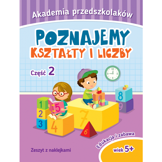 Książka Akademia przedszkolaka. Poznajemy kształty i liczby. Część II Praca zbiorowa