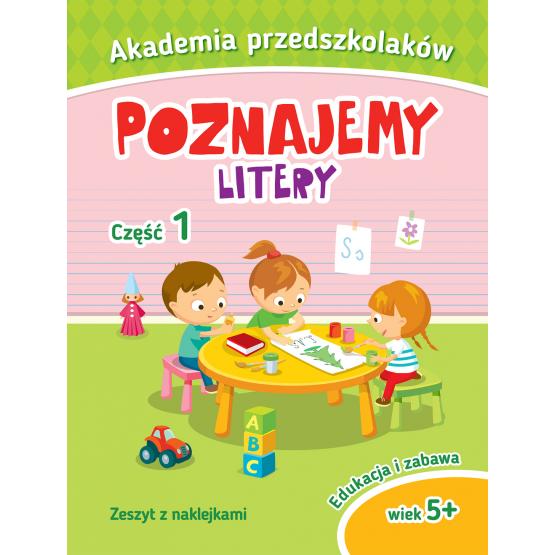 Książka Akademia przedszkolaka. Poznajemy litery. Część I Praca zbiorowa