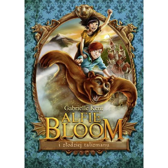 Książka Alfie Bloom i złodziej talizmanu Kent Gabrielle