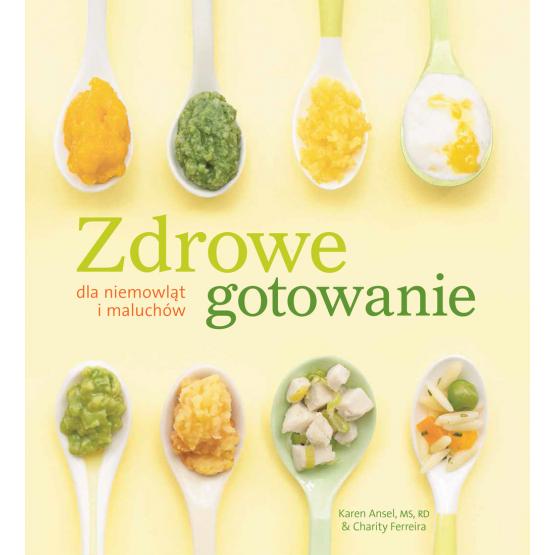 Książka Zdrowe gotowanie dla niemowląt i maluchów