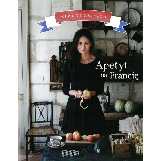 Książka Apetyt na Francję Thorisson Mimi