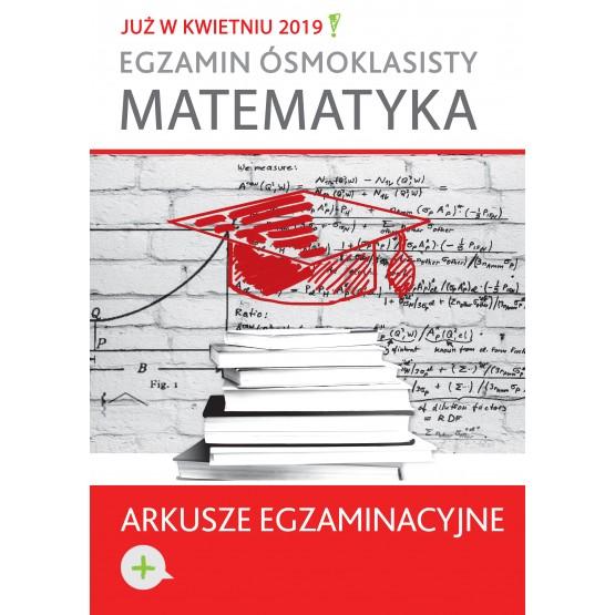 Książka Egzamin ósmoklasisty. Matematyka. Arkusze egzaminacyjne  praca zbiorowa