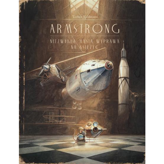 Książka Armstrong. Niezwykła mysia wyprawa na księżyc Torben Kuhlmann