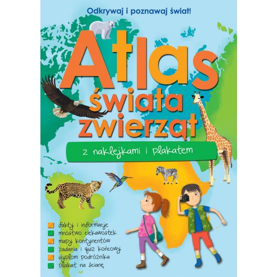 Książka Atlas zwierząt świata z naklejkami i plakatem Praca zbiorowa