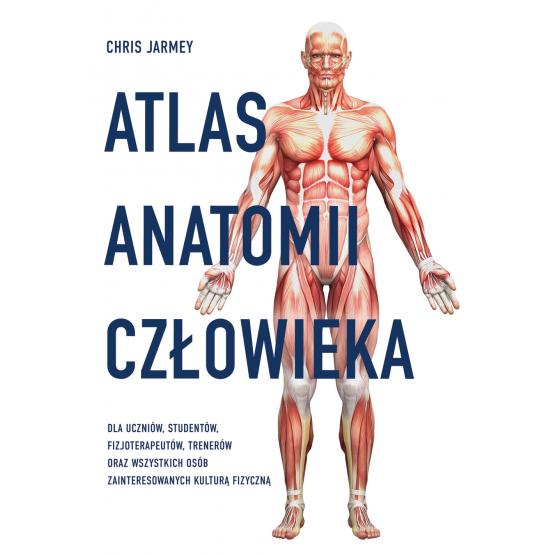 Książka Atlas anatomii człowieka Chris Jarmey