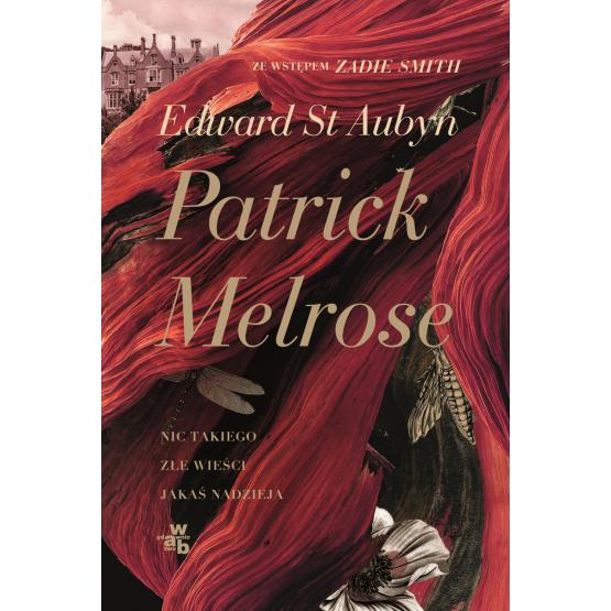 Książka Patrick Melrose. Tom 1. Nic takiego. Złe wieści. Jakaś nadzieja Aubyn St. Edward