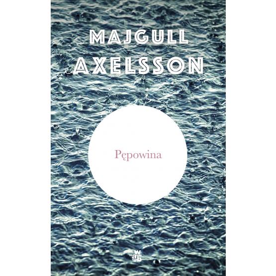 Książka Pępowina Axelsson Majgull