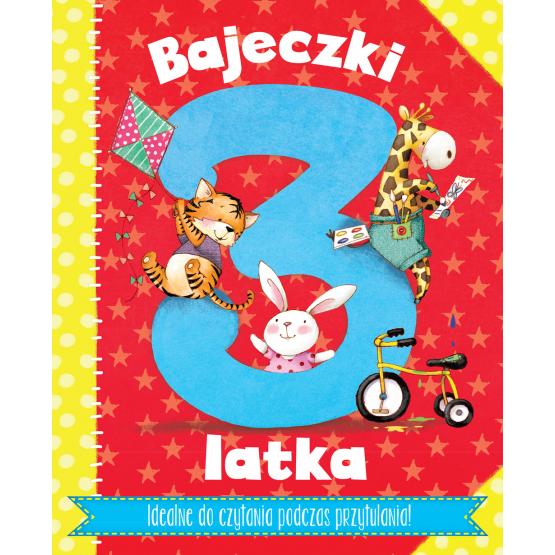 Książka Bajeczki 3-latka. Rymowanki i bajeczki do zabawy z maluszkiem Praca zbiorowa