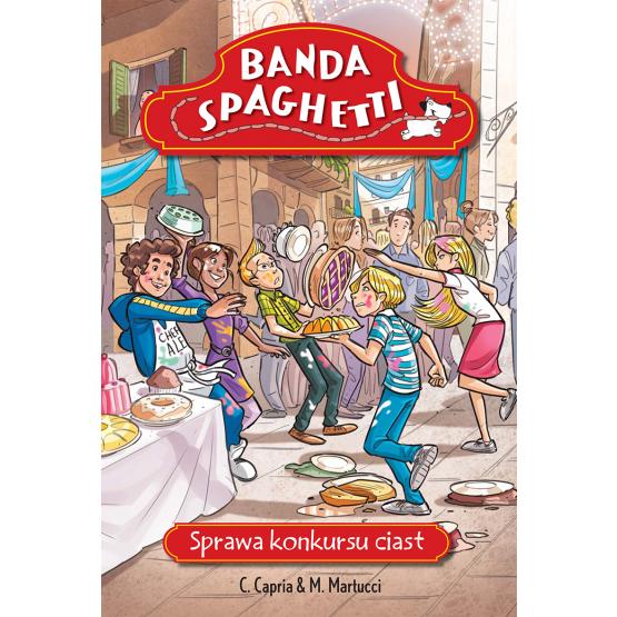 Książka Banda Spaghetti - Sprawa konkursu ciast Capria Carolina Martucci Mariella
