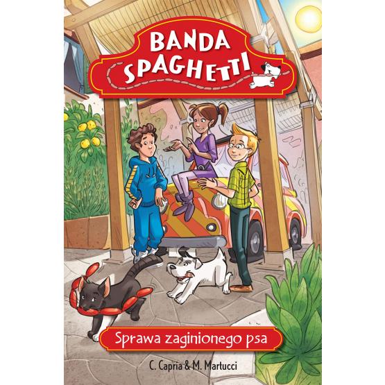 Książka Banda Spaghetti - Sprawa zaginionego psa Capria Carolina Martucci Mariela