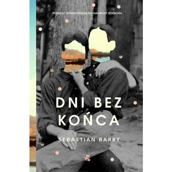 Książka Dni bez końca Sebastian Barry