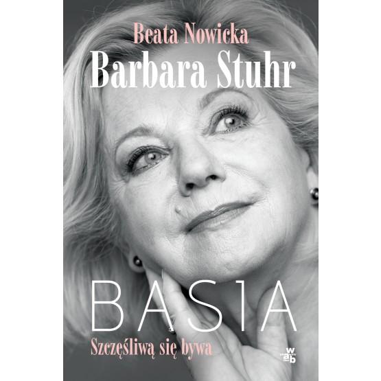 Książka Basia. Szczęśliwą się bywa. Z autografem Nowicka Beata Stuhr Barbara