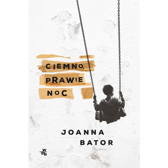 Książka Ciemno, prawie noc Joanna Bator