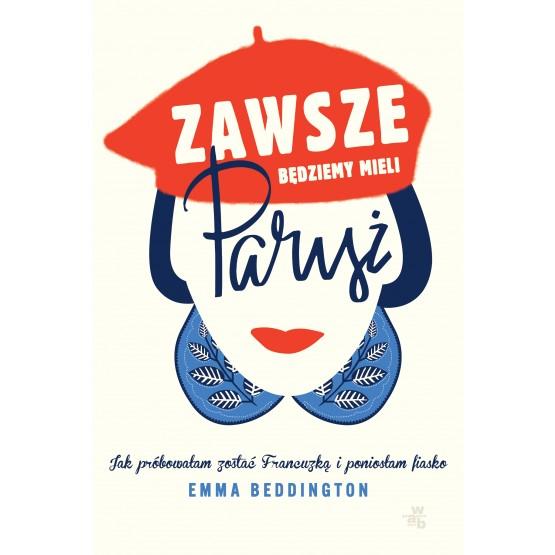 Książka Zawsze będziemy mieli Paryż Beddington Emma