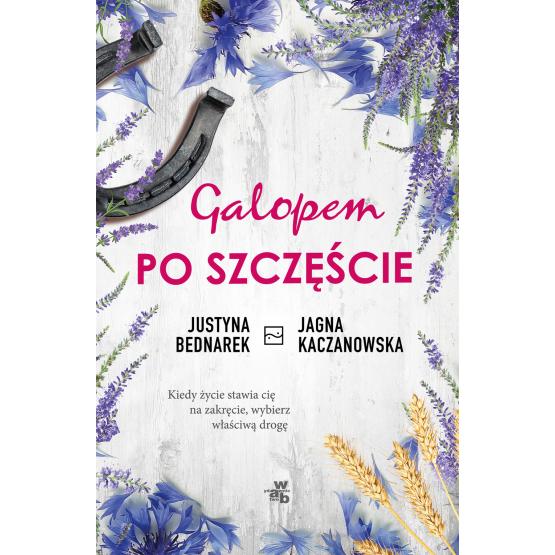 Książka Galopem po szczęście. Tom 1 Jagna Kaczanowska Justyna Bednarek