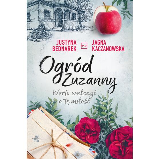 Książka Ogród Zuzanny. Warto walczyć o tę miłość. Tom 3 Jagna Kaczanowska Justyna Bednarek