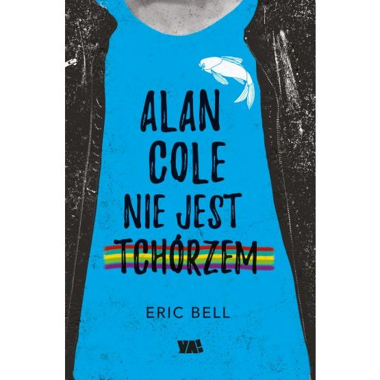 Książka Alan Cole nie jest tchórzem. Tom 1 Bell Eric