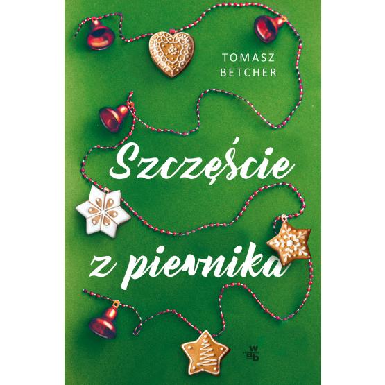 Książka Szczęście z piernika Tomasz Betcher