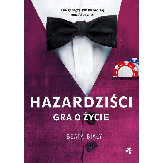 Książka Hazardziści. Gra o życie Beata Biały