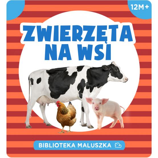 Książka Biblioteczka maluszka. Zwierzęta na wsi Praca zbiorowa