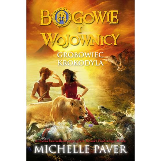 Książka Bogowie i wojownicy. Grobowiec krokodyla Paver Michelle
