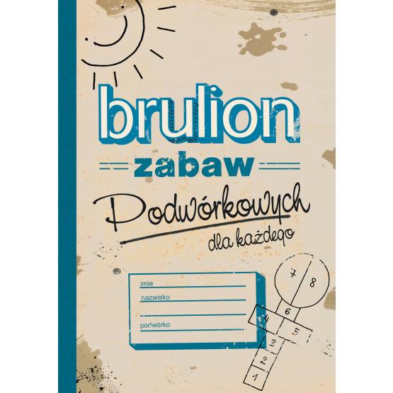 Książka Brulion zabaw podwórkowych Praca zbiorowa