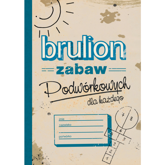 Książka Brulion zabaw podwórkowych + guma do skakania Praca zbiorowa