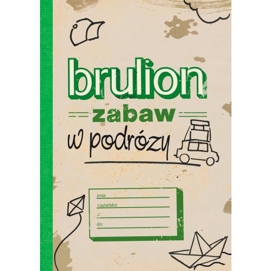 Książka Brulion zabaw w podróży Praca zbiorowa