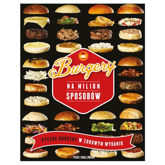Książka Burgery na milion sposobów Smallwood Vicky