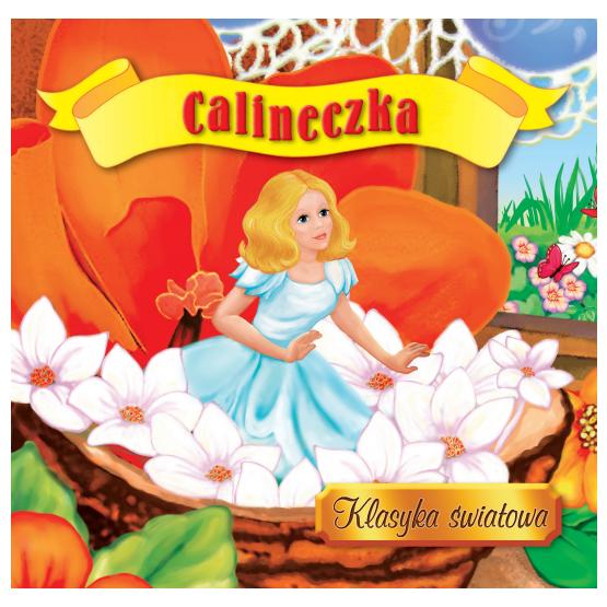 Książka Calineczka. Klasyka światowa Praca zbiorowa