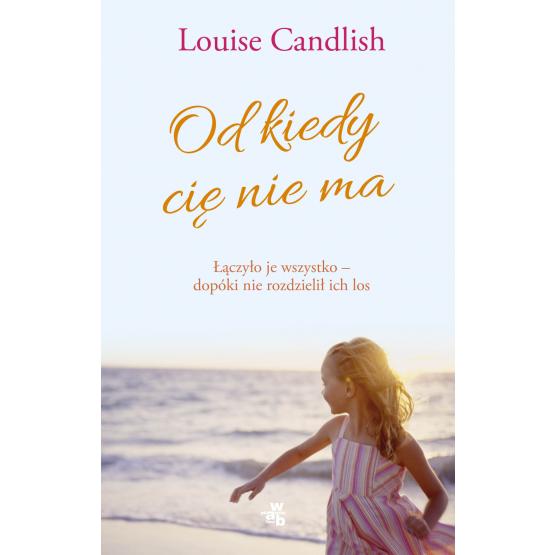Książka Od kiedy cię nie ma Candlish Louise