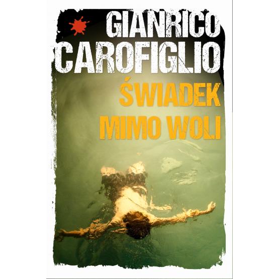 Książka Świadek mimo woli Carofiglio Gianrico