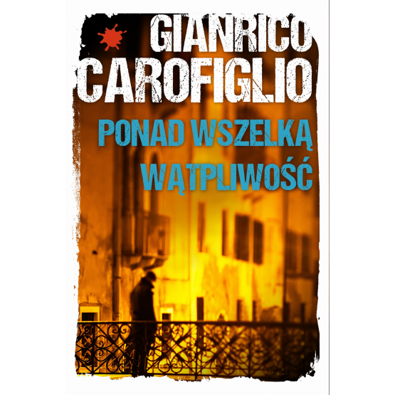 Książka Ponad wszelką wątpliwość Carofiglio Gianrico
