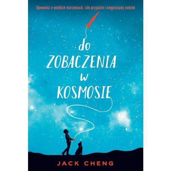 Książka Do zobaczenia w kosmosie Cheng Jack