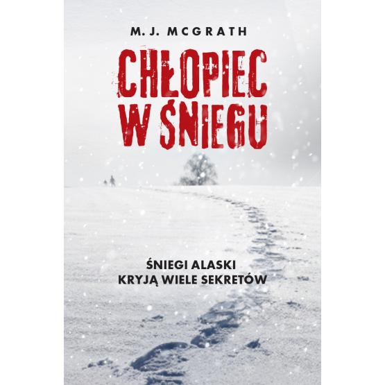 Książka Chłopiec w śniegu McGrath M.J.