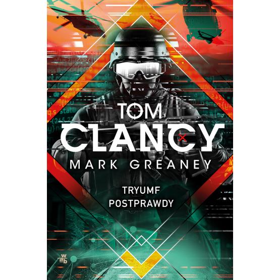 Książka Tryumf postprawdy Mark Greaney Tom Clancy