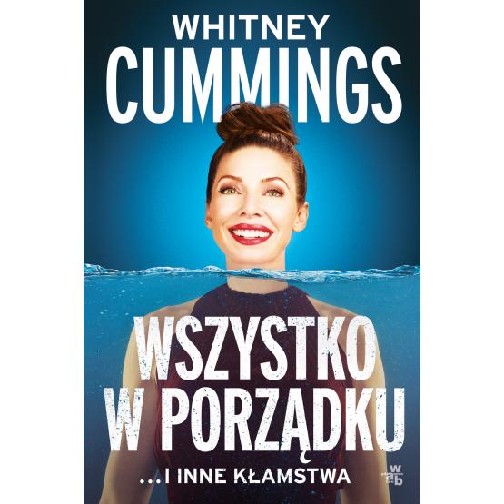 Książka Wszystko w porządku …i inne kłamstwa Whitney Cummings