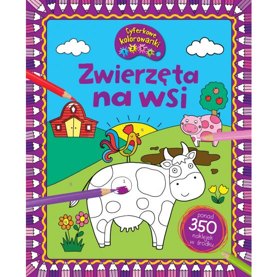 Książka Zwierzęta na wsi. CYFERKOWE KOLOROWANKI Praca zbiorowa