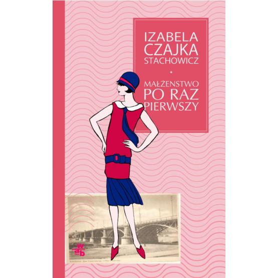 Książka Małżeństwo po raz pierwszy Czajka-Stachowicz Izabela